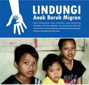 Lindungi Anak-Anak Buruh Migran